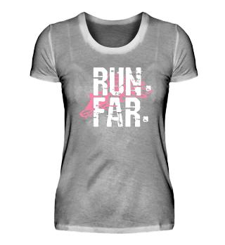 Run. Far. - Motivierendes Lauf Shirt