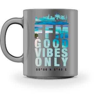 FFM - GOOD VIBES ONLY