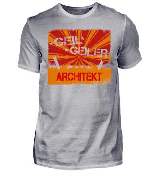 Geil Geiler Architekt Beruf JGA 2017