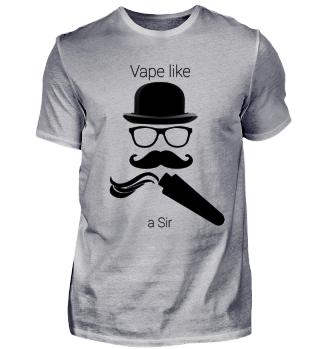 Vape like a Sir 2
