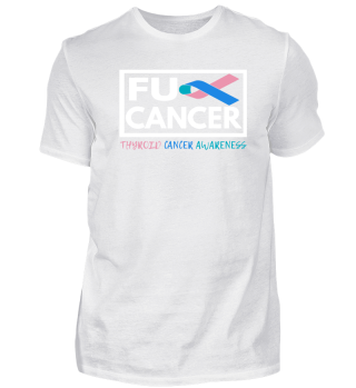 Fck Cancer Shirt the thyroid