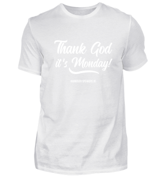 Herrenshirts - Thank God it´s Monday!