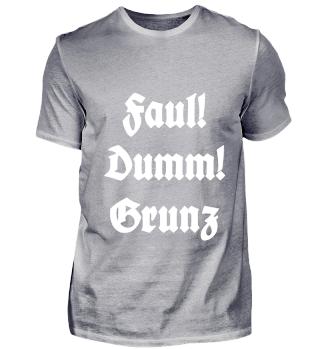 Front: Faul! Dumm! Grunz Back: APPD Zahnkranz