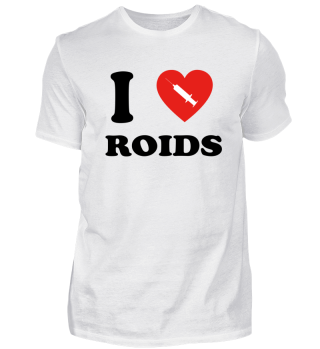 i love roids bodybuilding steroide fitness shred gym
