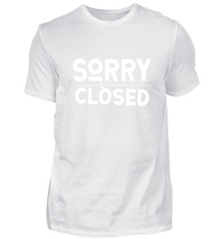 ☛ SORRY · CLOSED #2W