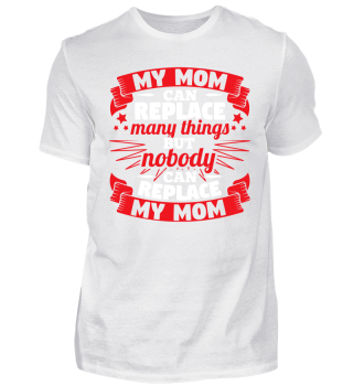 Best Mom Nobody Can Replace Mommy