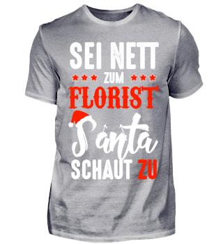 Sei nett zum Florist, Santa schaut zu!!