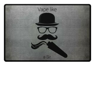 Vape Like a Sir M