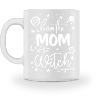 I am the MOM of the WITCH #magisch