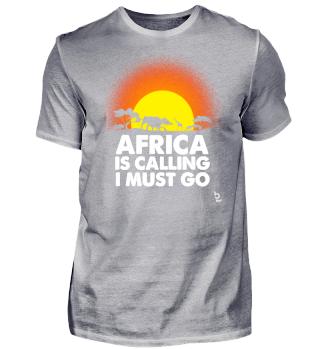 Africa is Calling i must go Geschenk