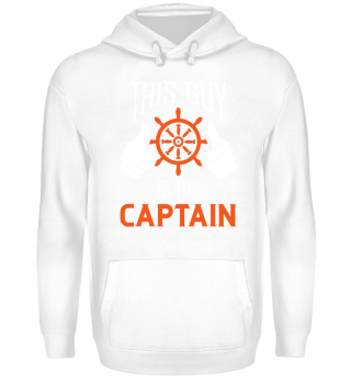 This Guy Is The Captain Hoodie Gift Idea