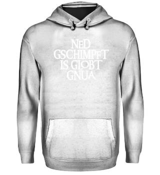 NED GSCHIMPFT IS GLOBT GNUA