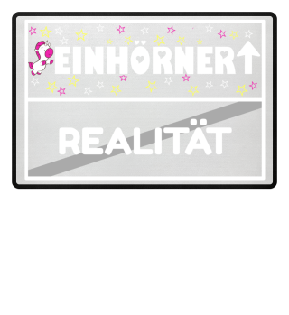Einhorn Fussmatte- Realität Einhörner